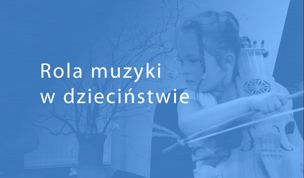 Kluczowa rola muzyki we wczesnym dzieciństwie – Katarzyna Paterek, Ewa Tomicka