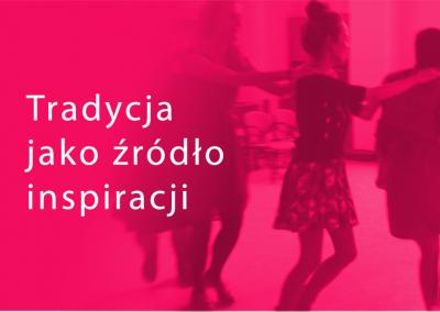 Tradycja jako źródło inspiracji do kreatywnych działań z dziećmi –  dr hab. Anna Weronika Brzezińska