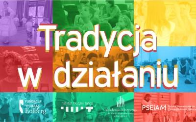 Tradycja w działaniu. Konferencja warsztatowa praktyków edukacji muzycznej.